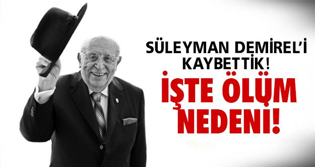 Süleyman Demirel yaşamını yitirdi!