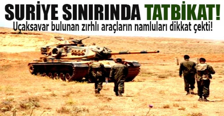 Suriye sınırında tanklarla askeri tatbikat