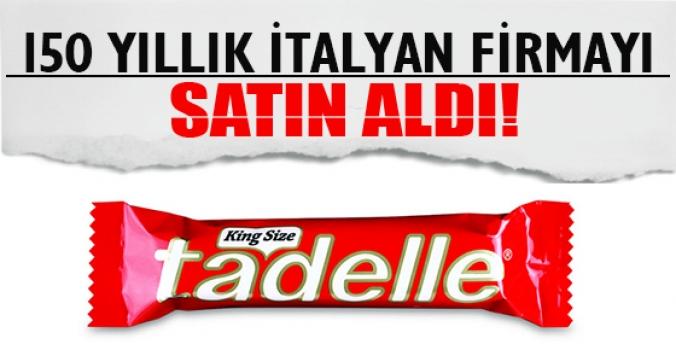 Tadelle 150 yıllık İtalyan firmayı aldı
