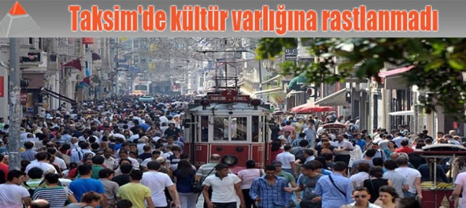 Taksim'de kültür varlığına rastlanmadı