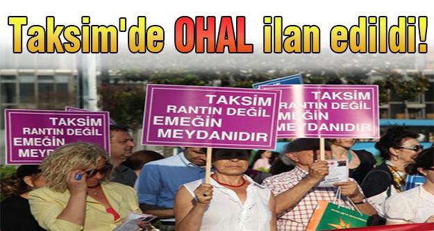 Taksim'de OHAL ilan edildi