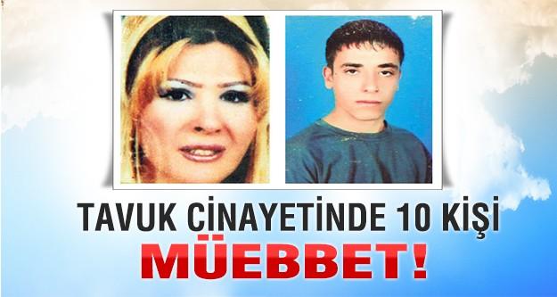 'Tavuk cinayeti'nde 10 kişiye müebbet