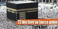 200 Türk 23 bin euro'luk paket aldı, hacca gidiyor