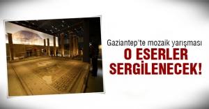 Gaziantep'te mozaik fırtınası!