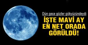 Mavi Ay'ın görüldüğü yeri merak...