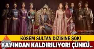 Kösem Sultan yayından kaldırılıyor!