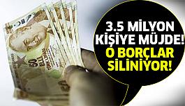 3.5 milyon kişinin borçları siliniyor!