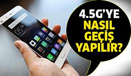 4.5G ile ilgili tüm merak edilenler..