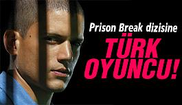 Türk oyuncu Prison Break'ta oynayacak!