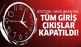 Atatürk Havalimanı'yla ilgili son dakika haber!
