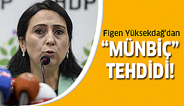 Figen Yüksekdağ açık açık tehdit...
