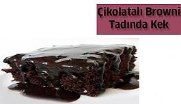 Çikolatalı Browni Tadında Kek