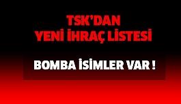 TSK'dan Yeni İhraç Listesinde Bomba İsimler