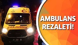 Ambulans rezaleti! Tam 9 cansız beden