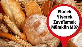 Ekmekle zayıflamak mümkün mü?