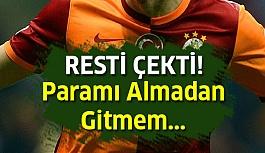 Galatasaray'lı futbolcu yönetime rest çekti