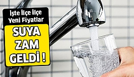 Suya Zam ! İşte İlçe İlçe Fiyatları