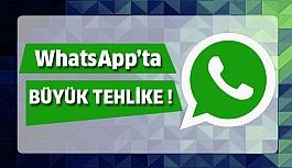 WhatsApp'ta yine büyük tehlike!