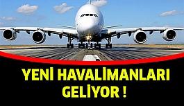 Yeni Havalimanları Geliyor !