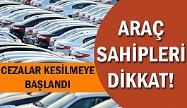 Araç sahipleri dikkat! Yüksek fiyattan yapana ceza