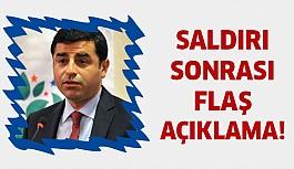 Demirtaş'tan flaş saldırı açıklaması!
