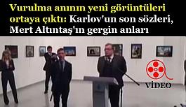 Karlov'un Vurulma anının yeni görüntüleri ortaya çıktı
