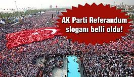 AKP Referandum Sloganı Belirlendi