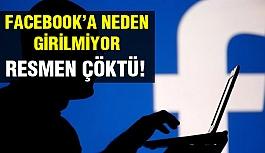 Facebook'a neden girilemiyor?