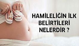 Hamilelikte İlk Belirtiler Nelerdir?
