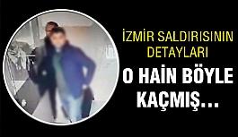 İzmir saldırganı bakın nereye kaçmış