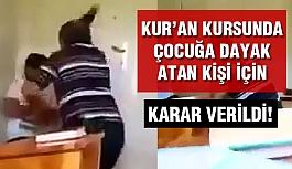 Kur'an Kursunda dayak atan hoca için karar verildi!