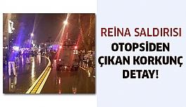Reina saldırısında dehşet otopside çıktı!