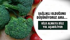 Sağlık kaynağı olduğunu düşündüğünüz besinler hasta edebilir