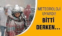 Tam Bitti Derken Meteoroloji Uyardı!