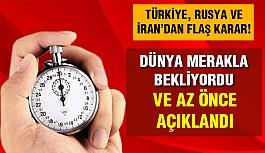 Türkiye,İran ve Rusya anlaştı