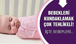 Bebekleri Kundak Yapmadaki Tehlike !