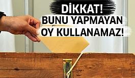 Bunu Yapmayan Oy Kullanamayacak !