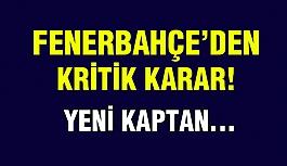 Fenerbahçe'den Kritik Yeni Kaptan Kararı