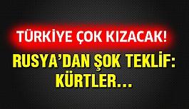 Rusya'dan Türkiye'yi Kızdıracak Şok Teklif!