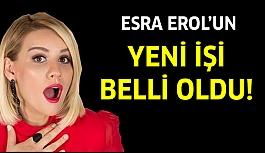 Esra Erol'dan Yeni İşi Hakkında Flaş Açıklama!