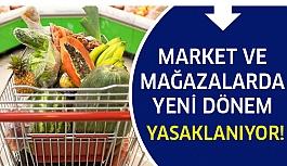 Market ve mağazalarda yeni dönem