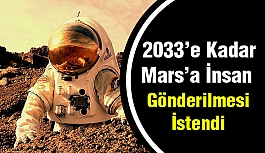 Mars'a İnsan Gönderilmesi İstendi
