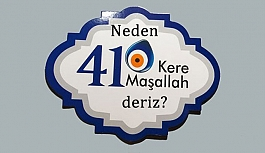 Neden 41 kere Maşallah deriz?