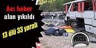 Antalya'da otobüs faciası: 13 ölü