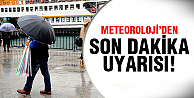 Dikkat! Meteoroloji'den buralarda yaşayanlara uyarı!
