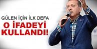 Erdoğan, Gülen'i bakın neye benzetti?