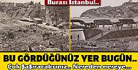 Eski İstanbul'dan 46 Nostalji..