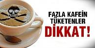 Fazla kafeinin bu zararlarını biliyor muydunuz?