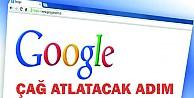 Google'dan çağ atlatacak adım