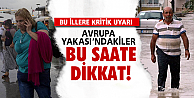 Meteoroloji'den İstanbul için alarm!